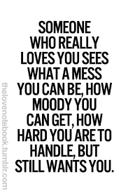 Badass Love Quotes Enchanting Love Quotes Someone Who Really Love You Sees What A Mess You Can