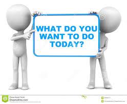 What Do You Want To Do What Do You Want To Do Today Stock Illustration