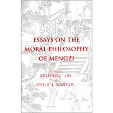 essays on the moral philosophy of mengzi philosophy essays on the moral philosophy of mengzi