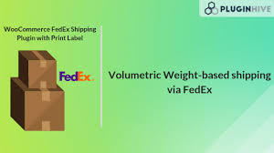 Volumetric Weight Based Shipping Using Woocommerce Fedex