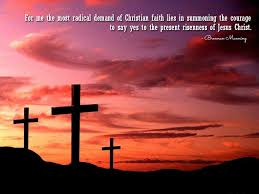 Christian Quotes On Courage Best of For Me The Most Radical Demand Of Christian Faith Lies In Summoning