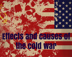 effects and causes of the cold war essay topic ideas and summary effects and causes of the cold war essay topic ideas and summary