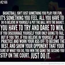 Basketball Team Quotes Simple Basketball Isn't Just Something You Play For Fun