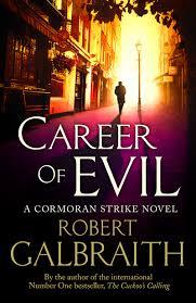 the career of evil by robert galbraith career of evil by robert galbraith