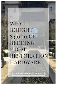 why i bought 3 000 of bedding from restoration hardware verbal gold blog