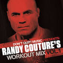 Don't Quit Music Presents: Randy Couture's Workout Mix, Vol. 1