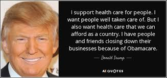 Donald Trump Quote I Support Health Care For People I Want People Simple Trump Healthcare Quote