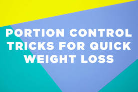 9 genius portion control tricks for quick weight loss