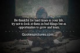 Quotes About Life Hard Times 40 Quotes Cool Quotes For Difficult Times In Life