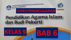 Terima kasih telah mengunjungi blog berbagi tentang islam 2019. Materi Pai Smp Kelas 9 Bab 6 Media Pembelajaran Pai Budi Pekerti Smp Kelas 9 Kurikulum 2013 Youtube