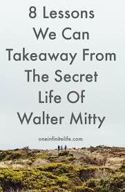 Secret Life Of Walter Mitty Quotes 100 Lessons We Can Takeaway From The Secret Life Of Walter Mitty 49
