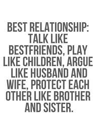 Best Relationshiptalk Like Best Friends Play Like Children Argue Adorable Best Relationships Quotes