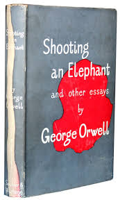 how to write an introduction in george orwell shooting an elephant he shoots the elephant not because he wants to or needs to but because the large crowd around him expects him to do it