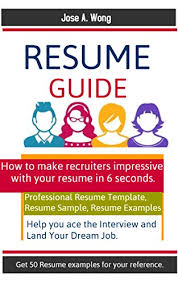 Resume Sentence Examples Resume Guide 2019 How To Make Recruiters Impressive With Your Resume In 6 Seconds Professional Resume Template Resume Sample Resume Examples Help