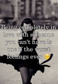 Quotes About Being In Love With Someone You Cant Have Liking Extraordinary Love U Cant Have