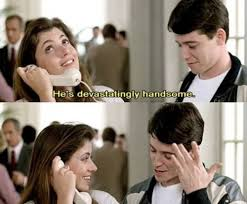 Ferris Bueller Quotes Impressive He's Devastatingly Handsome Ferris Bueller's Day Off 48