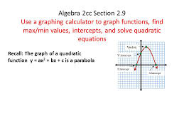 1 algebra 2cc section 2 9 use a graphing calculator