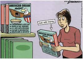 a cartoon showing that money is essential to achieve the american  a cartoon showing that money is essential to achieve the american dream of happiness in modern america living the life the american dream