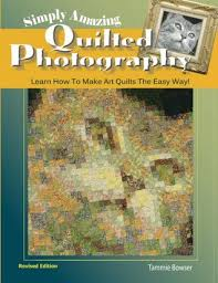 Simply Amazing Quilted Photography: Learn How To Make Art Quilts ... & 20868776 Adamdwight.com