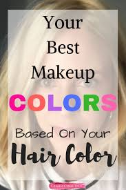 your best makeup colors based on your cur hair color jill kirsh color has a new makeup launch that s amazing and so easy color palettes that work
