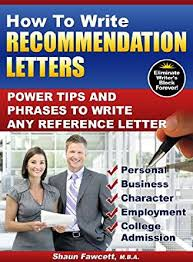 writing recommendation letter how to write recommendation letters power tips and phrases to