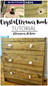 crystal furniture knobs. DIY Crystal Drawer Knobs (A Designer At Home Tutorial) Furniture S