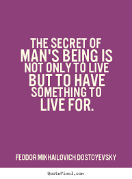 Being A Man Quotes Custom Feodor Mikhailovich Dostoyevsky Quotes QuotePixel