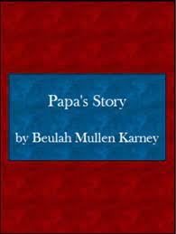 Amazon.com: Papa's Story eBook: Karney, Beulah Mullen, Elliott, Ann K:  Kindle Store