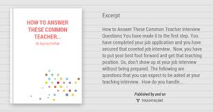 Common Teacher Interview Questions And Answers How To Answer These Common Teacher Interview Questions Touchtalent