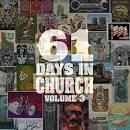 61 Days In Church, Vol. 3