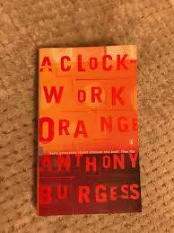 a clockwork orange by anthony burgess luke mcgrath a clockwork orange after a short break from reading i m thrilled to return to my library series today and to one of the most compelling novels of all time