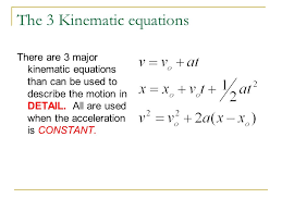 the 3 kinematic equations there are 3 major kinematic equations than can be used to describe