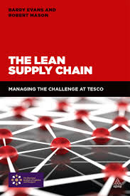 The Lean Supply Chain Managing The Challenge At Tesco