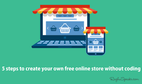 Your Free Online 5 Steps To Create Your Own Free Online Store Without Coding