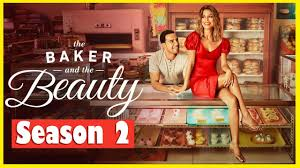The Baker and the Beauty Season 2 : Release Date Confirmed ! Series now on  Netflix!
