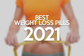 Best Weight Loss Pills 2021 Do They Work? How to Avoid Scams | The Daily  World