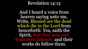 and their works do follow them blessed are the dead which die in the lord youtube