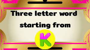 three letter words starting from k