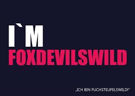 Im Foxdevilswild Sprüche Denglisch Sprüche Witzige Sprüche Und