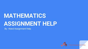 mathematics assignment help mathematics assignment help by need assignment help