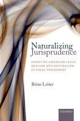 naturalizing jurisprudence essays on american legal realism and  naturalizing jurisprudence essays on american legal realism and naturalism in legal philosophy
