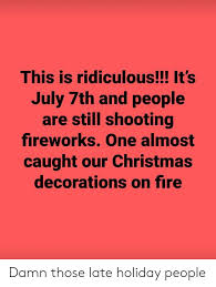 Image result for july 8 fireworks meme christmas