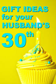 20 gift ideas for your husband s 30th birthday