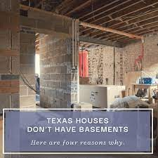 why don t homes in texas have basements
