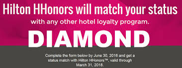 update hilton hhonors diamond status match through march 2018 with form apply by june 30 2016 loyaltylobby