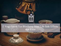 yogi green tea blueberry slim life side effects