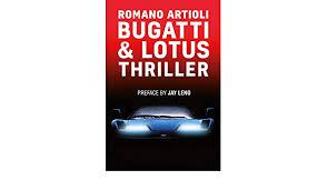 Romano artioli is living bugatti history, winkelmann said in a statement. Bugatti Lotus Thriller Romano Artioli Roberto Bigano Jay Leno Donnel Reed Llc Ny 9782957150106 Amazon Com Books