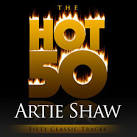 The Hot 50: Artie Shaw- Fifty Classic Tracks
