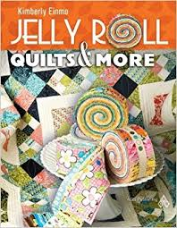 Jelly Roll Quilts & More: Kimberly Einmo: 9781574326529: Amazon ... & Jelly Roll Quilts & More: Kimberly Einmo: 9781574326529: Amazon.com: Books Adamdwight.com