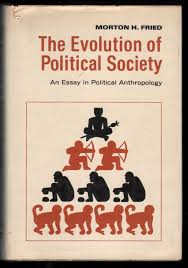 the evolution of political society an essay in political  the evolution of political society an essay in political anthropology morton fried